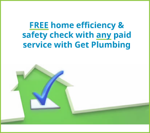 Free home safety check from Get Plumbing